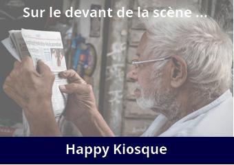 Kiosque Vie Happy, Sur le devant de la scène